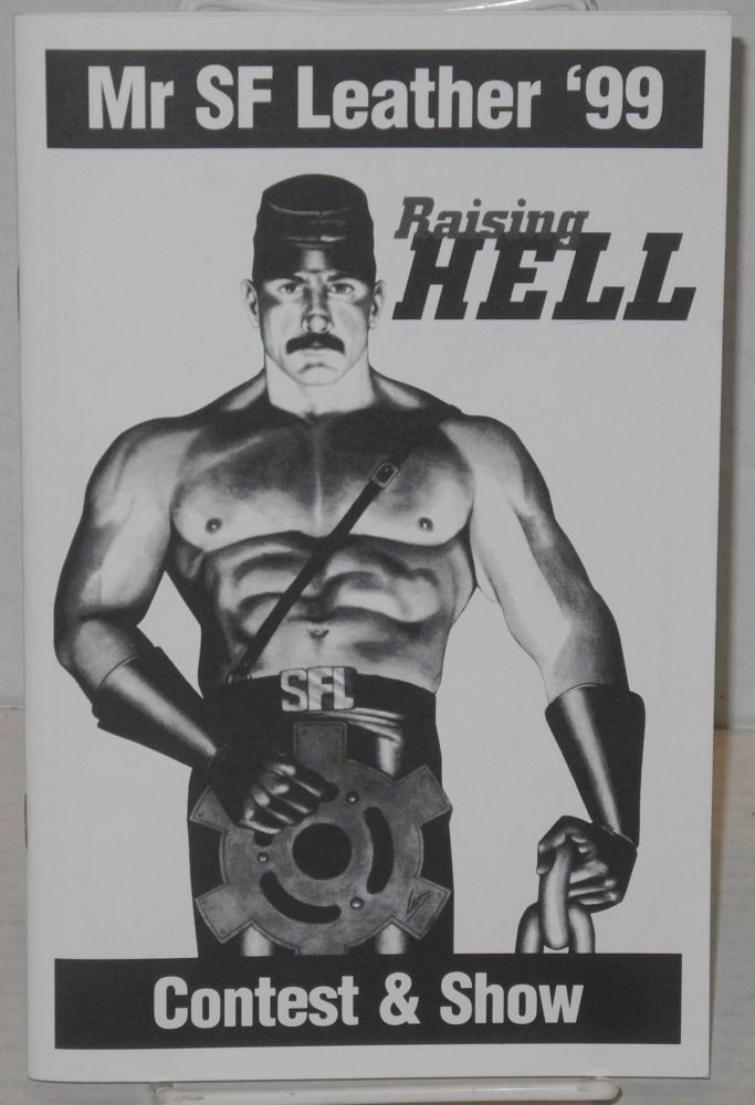 Mr. San Francisco Leather '99 Contest and Show: Raising Hell [program] [cover title Mr SF Leather '99]