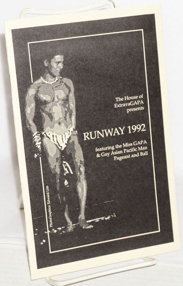 The House of ExtravaGAPA presents Runway 1992, featuring the Miss GAPA & Gay Asian Pacific Man Pageant and Ball. Gay Asian Pacific Alliance.