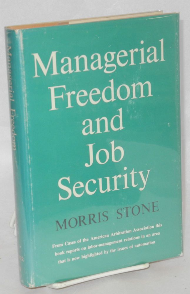 Managerial freedom and job security. Morris Stone.