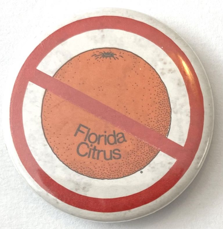 Florida citrus [crossed out]. [pinback button]