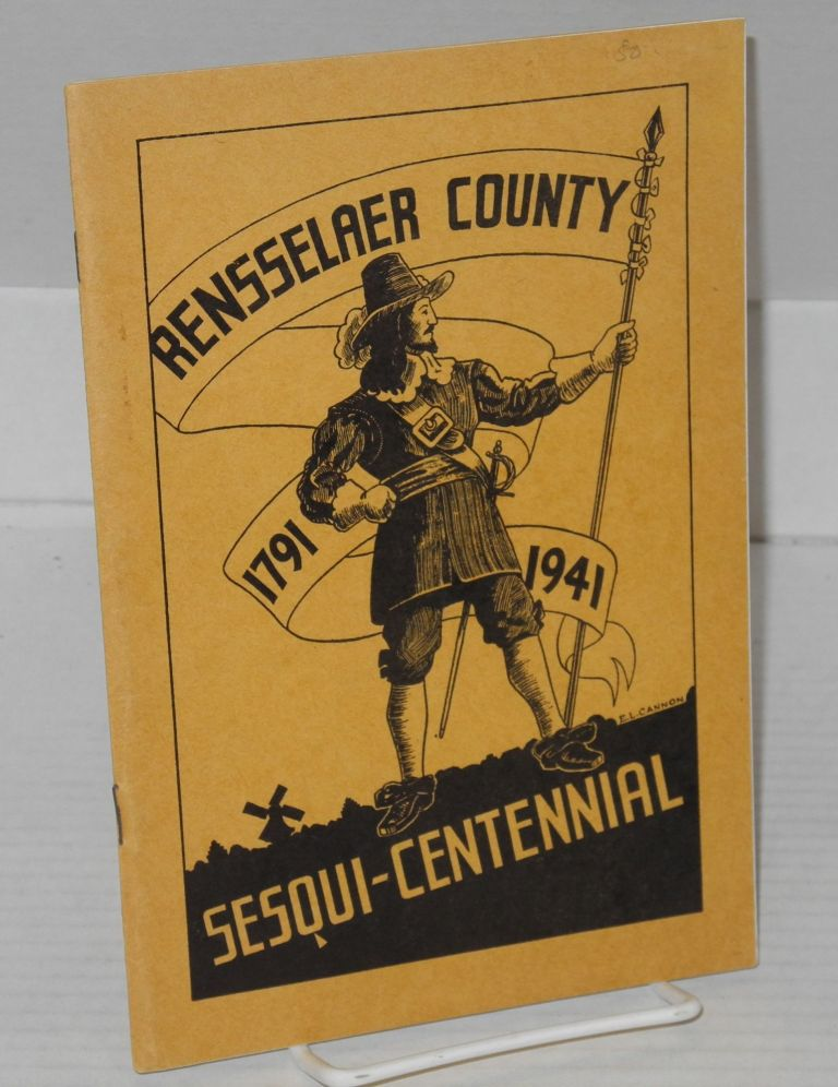 A souvenir of the founding of Rensselaer County 1791: (Rensselaer County 1791 - 1941 Sesqui-Centennial [cover title]). Works Progress Administration in the State of New York Workers of the Writers' Program, cover, E. L. Cannon.