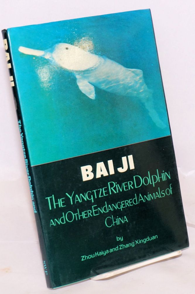 Bai Ji: The Yangtze Rive Dolphin and Other Endangered Animals of China. Kaiya Zhou, Zhang Xingduan.
