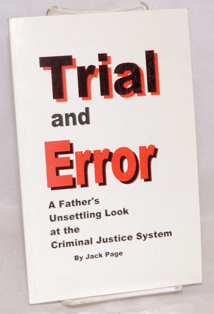 Trial and error: a father's unsettling at the criminal justice system. Jack Page.
