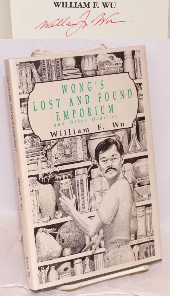 Wong's lost emporium and other oddities Author's Choice Monthly issue twenty-eight. William F. Wu.