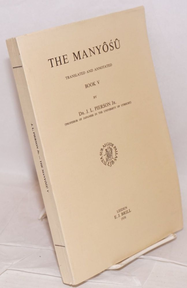 The Manyosu, Translated and Annotated. Book V. J. L. Pierson.