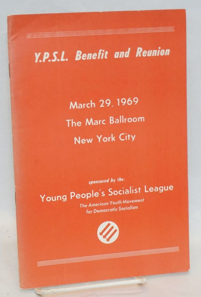 Y.P.S.L. benefit and reunion. March 29, 1969. The Marc Ballroom New York City. Young Peoples Socialist League.