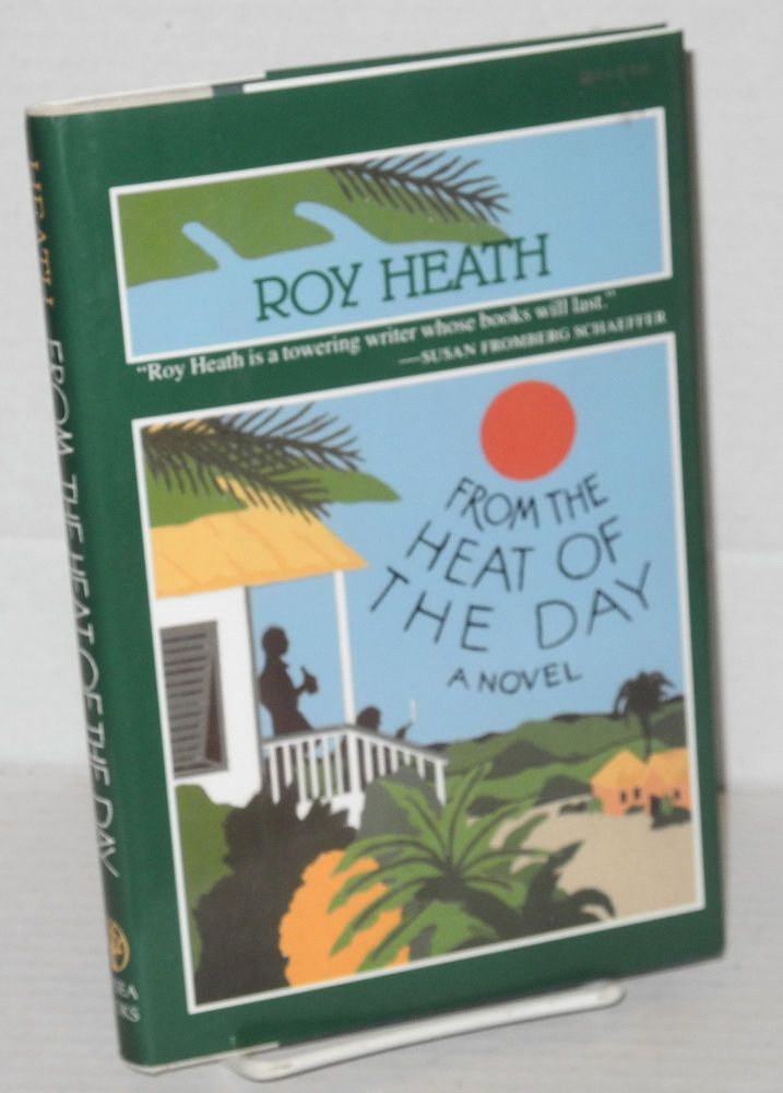 From the heat of the day. Roy Heath.