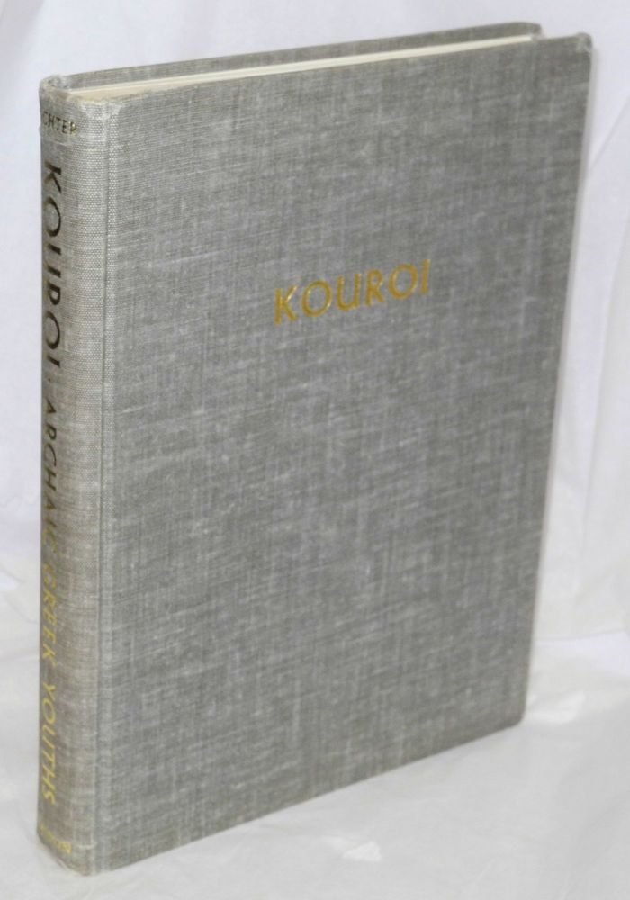 Kouri: archaic Greek youths; a study of the development of the Kouros type in Greek sculpture, with six hundred and fifty-six illustrations including one hundred and seventy nine from photographs by Gerard Mackworth-Young. Gerard Mackworth-Young, Gisela M. A. in collaboration Richter, Irma A. Richter.