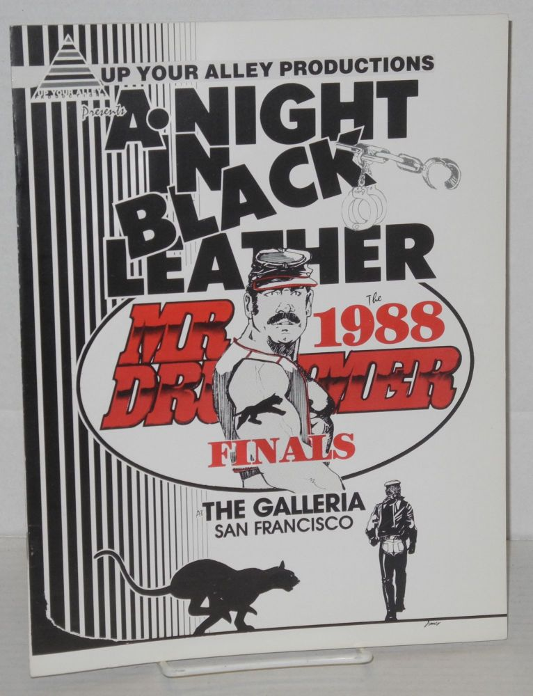 Up Your Alley Productions presents A Night in Black Leather: the 1988 Mr. Drummer finals, the Galleria, San Francisco. Up Your Alley Productions.