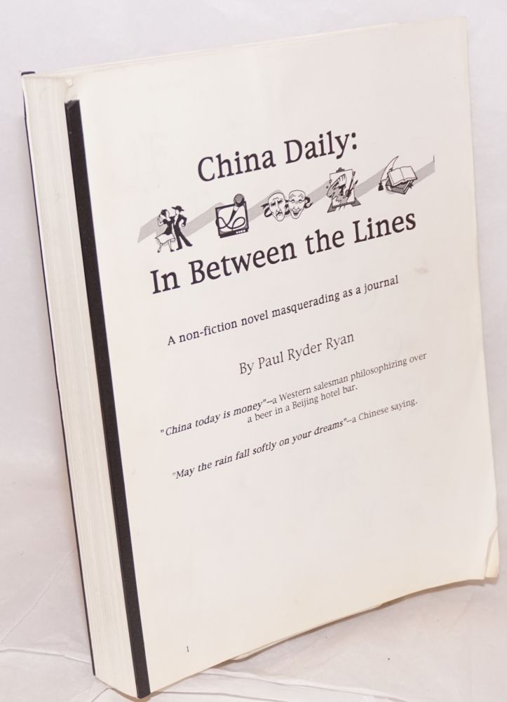 China Daily: in between the lines. A non-fiction novel masquerading as a journal. Paul Ryder Ryan.
