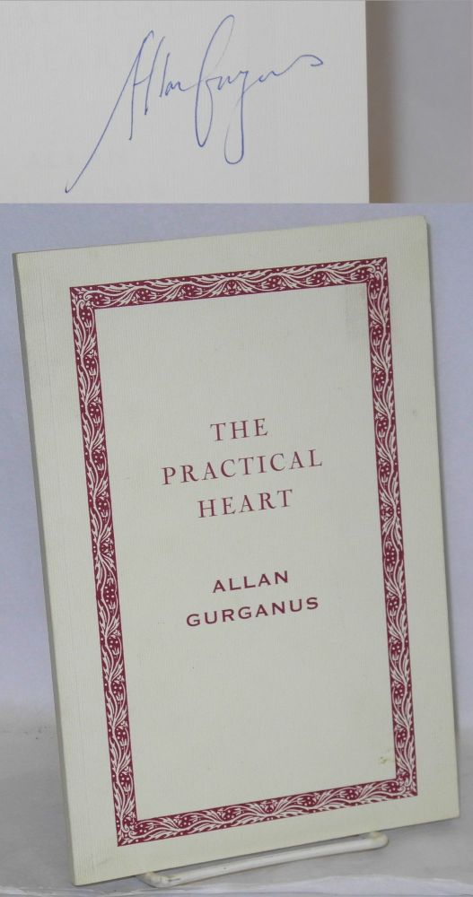 The practical heart: one of four novellas from a new collection to be punblished by Knopf, August 2001. Allan Gurganus.