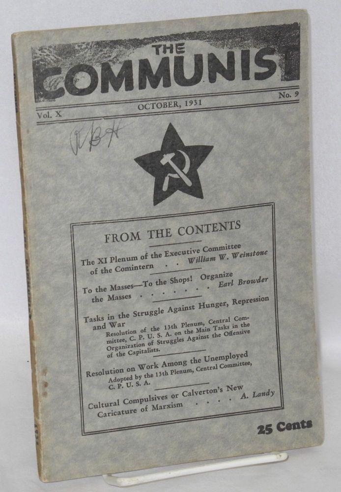 The Communist; a magazine of the theory and practice of Marxism-Leninism. Vol 10, no 9 (October, 1931). Max Bedacht, ed.