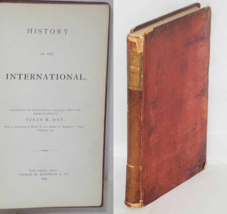 History of the International. Translated from the French... by Susan M. Day, with an introduction by Henry N. Day. Edmond Villetard, Susan M. Day.