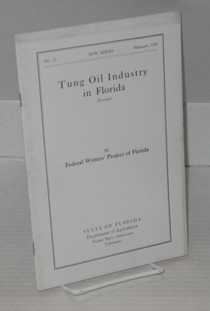 Tung oil industry in Florida (revised). Federal Writers' Project of the Work Projects Administration for the State of Florida.
