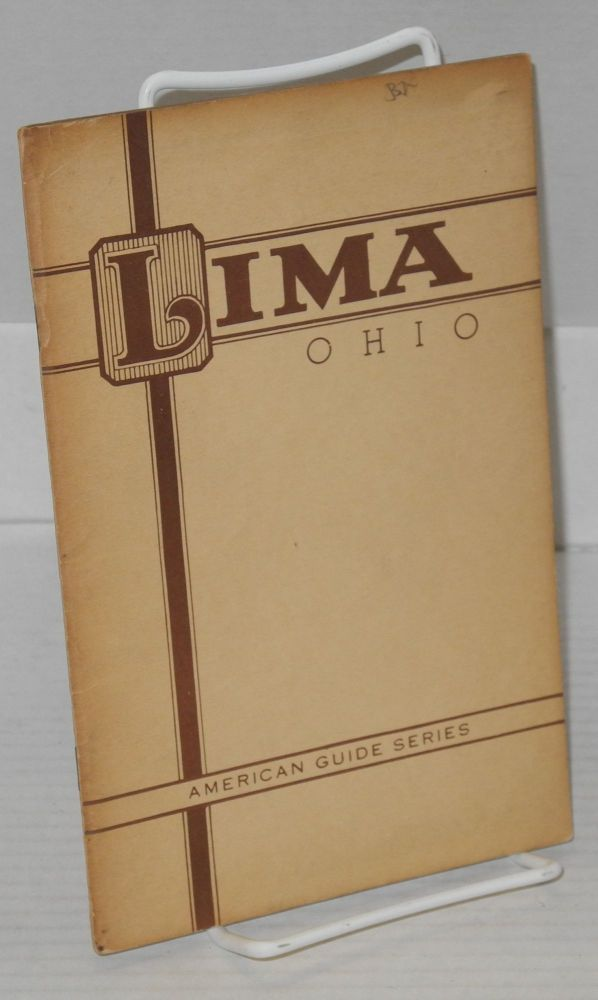 A guide to Lima and Allen County Ohio. the Federal Writers' Project Works Progress Administration in Ohio.
