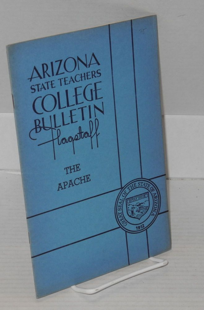 The apache: Arizona State Teachers College bulletin: volume 20, number 1, Aug., 1939. Federal Writers' Project.
