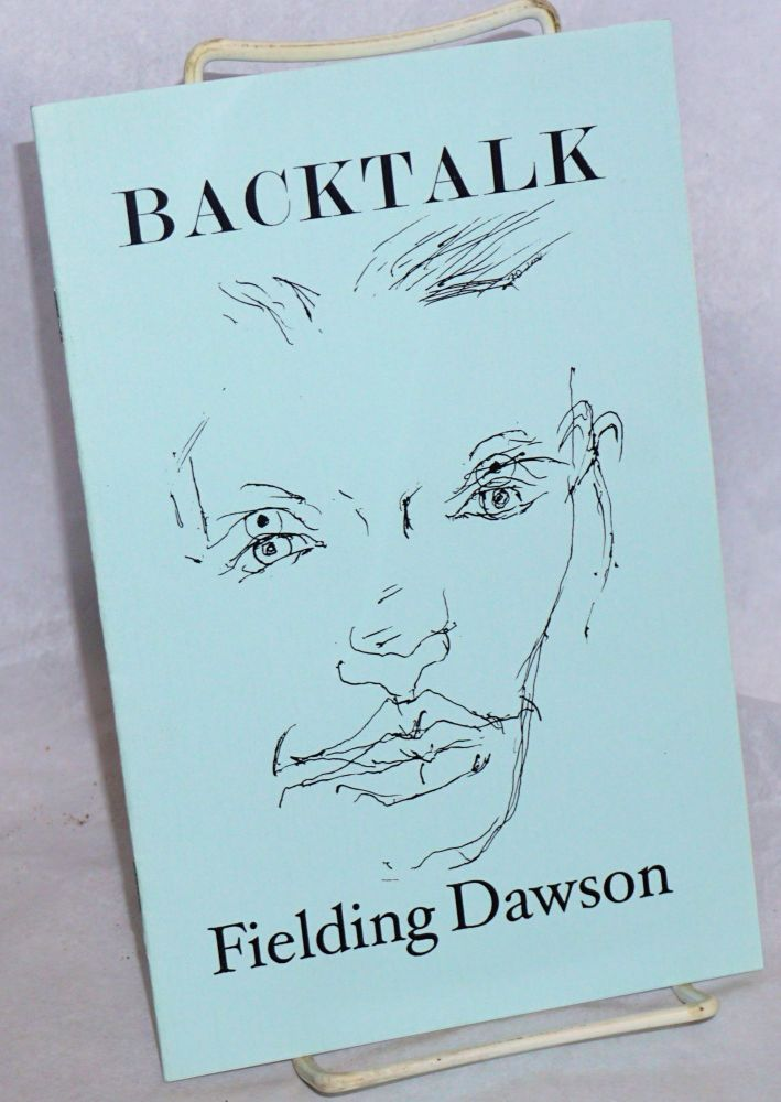 Backtalk. Fielding Dawson.