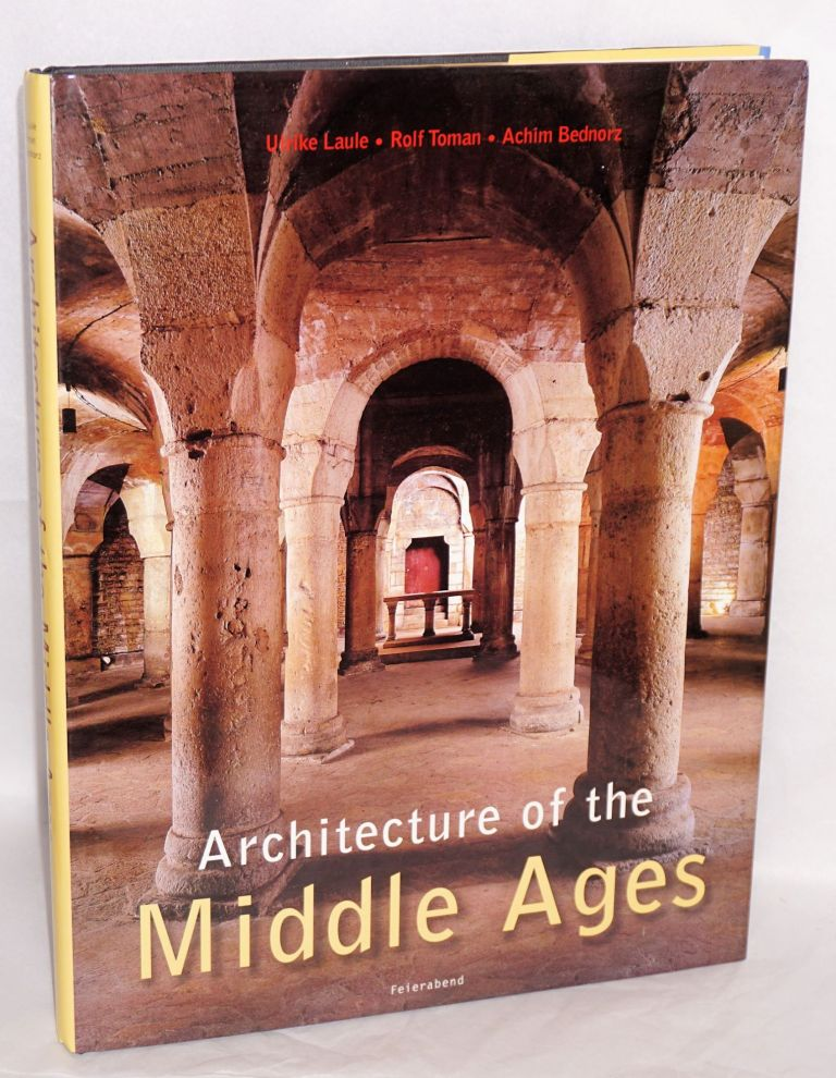 Architecture of the Middle Ages editor: Rolf Toman; photography: Achim Bednorz. Ulrike Laule.