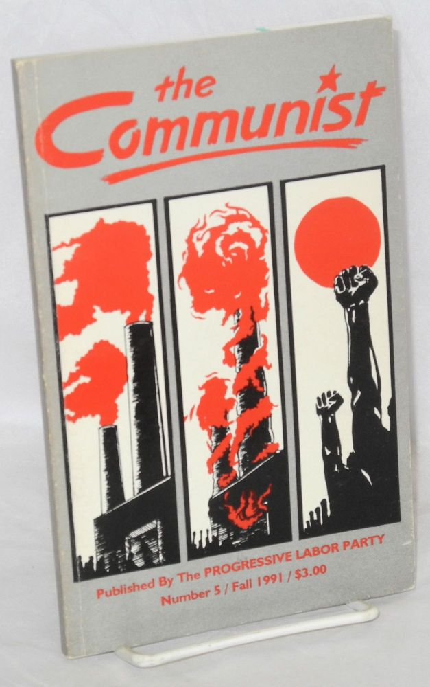 The Communist. no. 5 (Fall 1991). Progressive Labor Party.