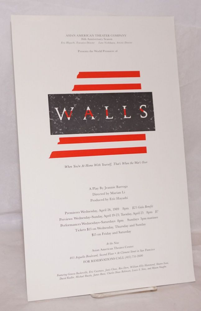The world premiere of Walls a play by Jeannie Barroga directed by Marian Li; April 1989 [poster]. Jeannie Barroga Asian American Theater Company.