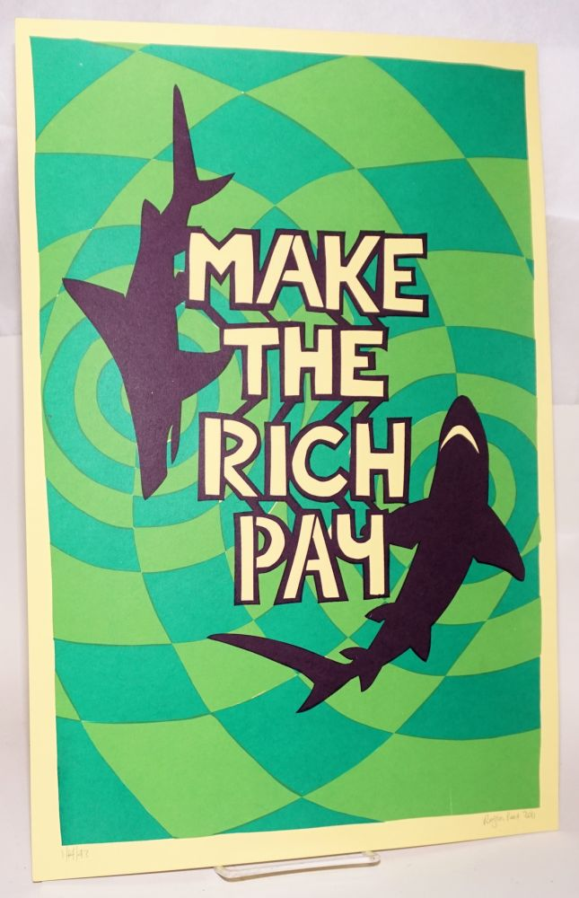 Make the rich pay [limited edition signed poster]. Roger Peet.