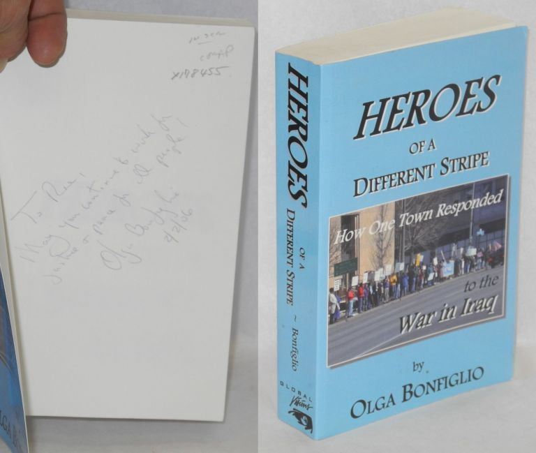 Heroes of a different stripe: how one town responded to the war in Iraq. Olga Bonfiglio.