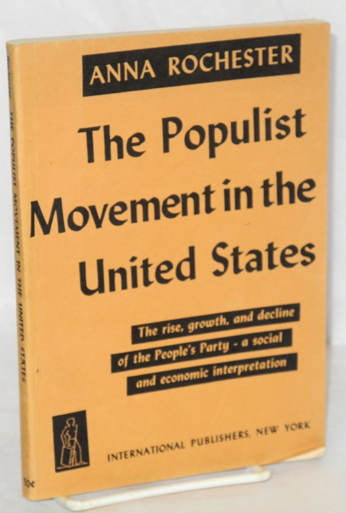 The populist movement in the United States. Anna Rochester.