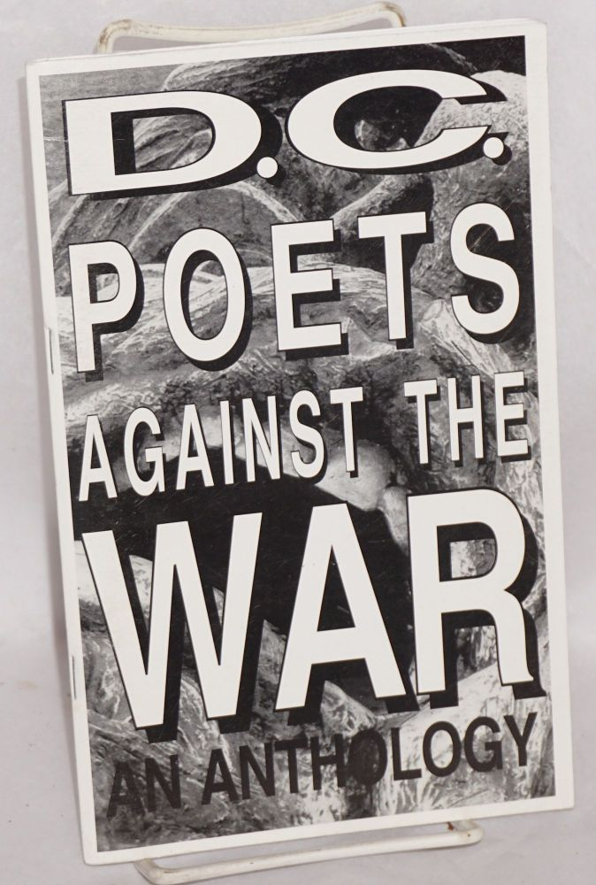 D. C. Poets Against the War an anthology. Sarah Browning, , in chief, Michele Elliott Naomi Ayala, Danny Rose.