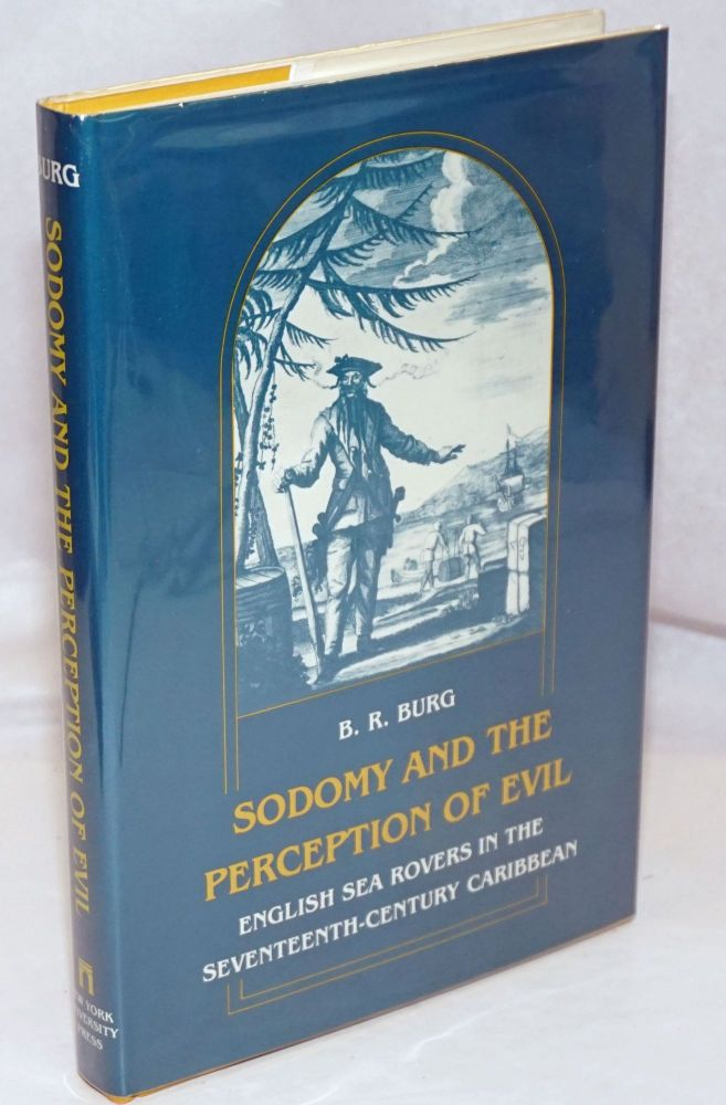 Sodomy and the perception of evil: English sea rovers in the seventeenth-century Caribbean. B. R. Burg.