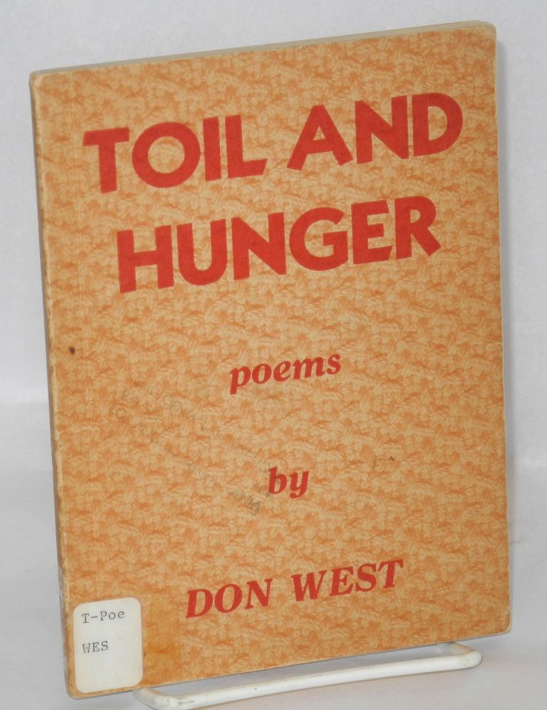 Toil and hunger, poems. Introduction by Jesse Stuart. introduction, Don West, Jesse Stuart.