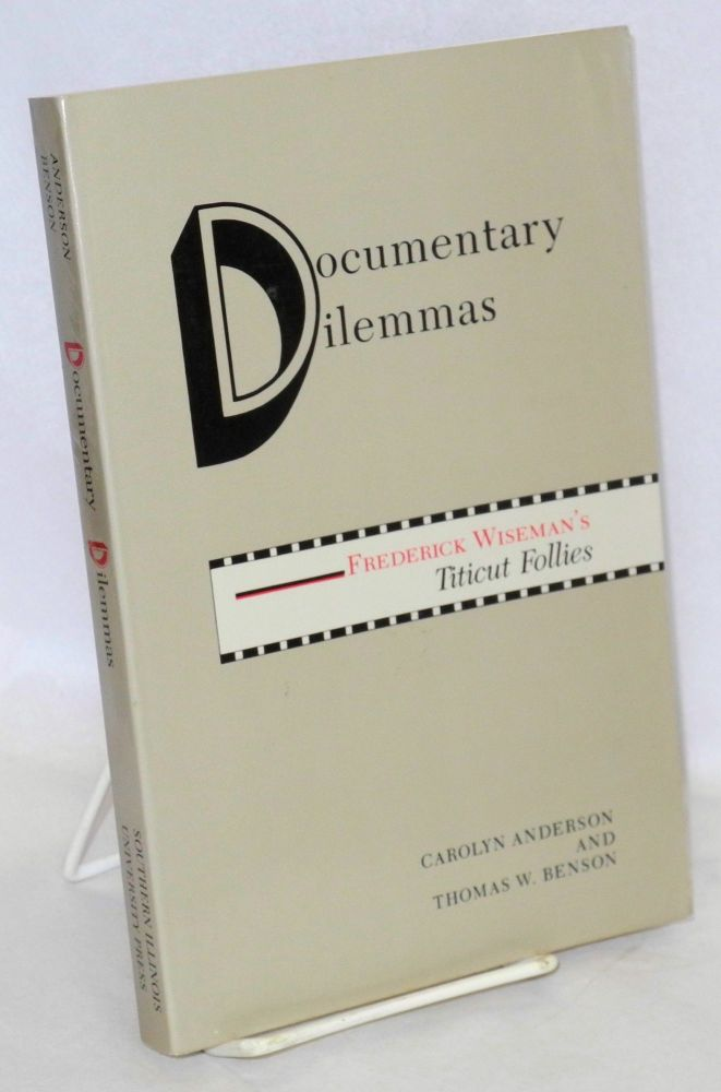 Documentary dilemmas: Frederick Wiseman's Titicut Follies. Carolyn Anderson, Thoma W. Benson.