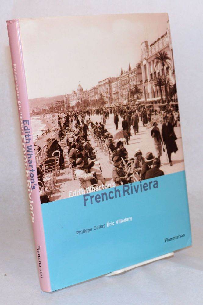 Edith Wharton's French Riviera. Philippe Eric Villedary Collas, and.