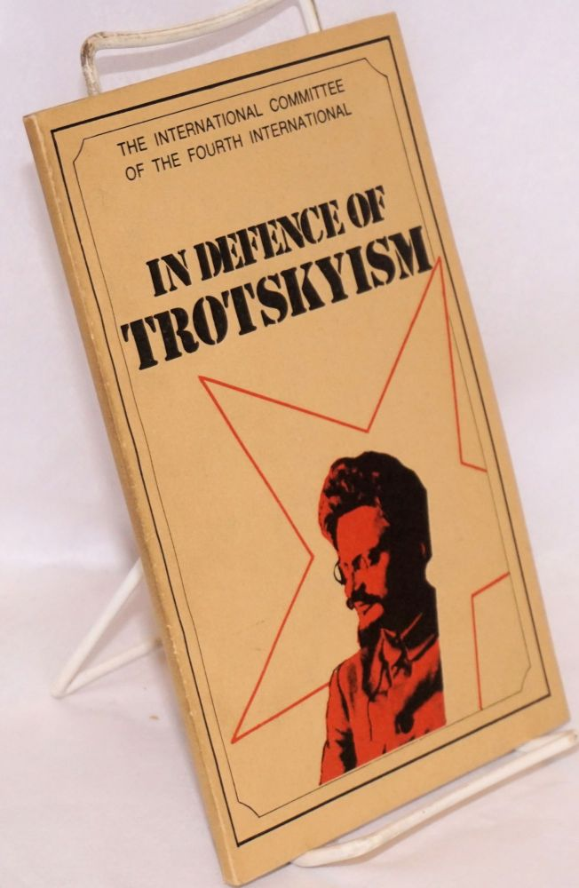 In Defence of Trotskyism. International Committee of the Fourth International.