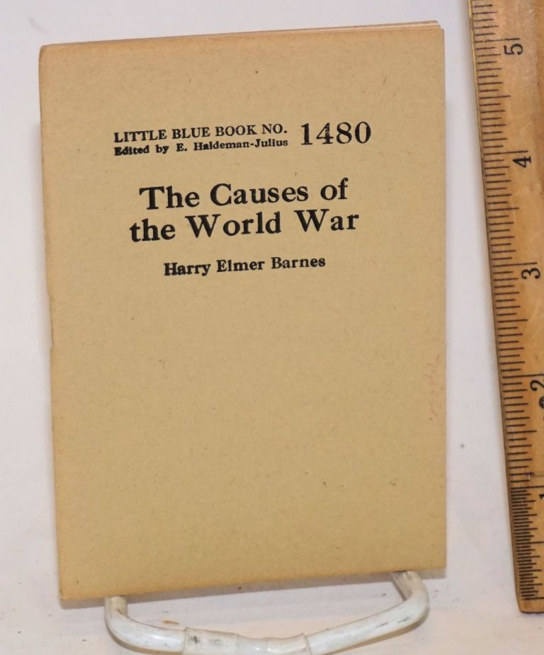 The causes of the world war. Harry Elmer Barnes.