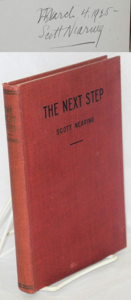 The next step; a plan for economic world federation. Scott Nearing.