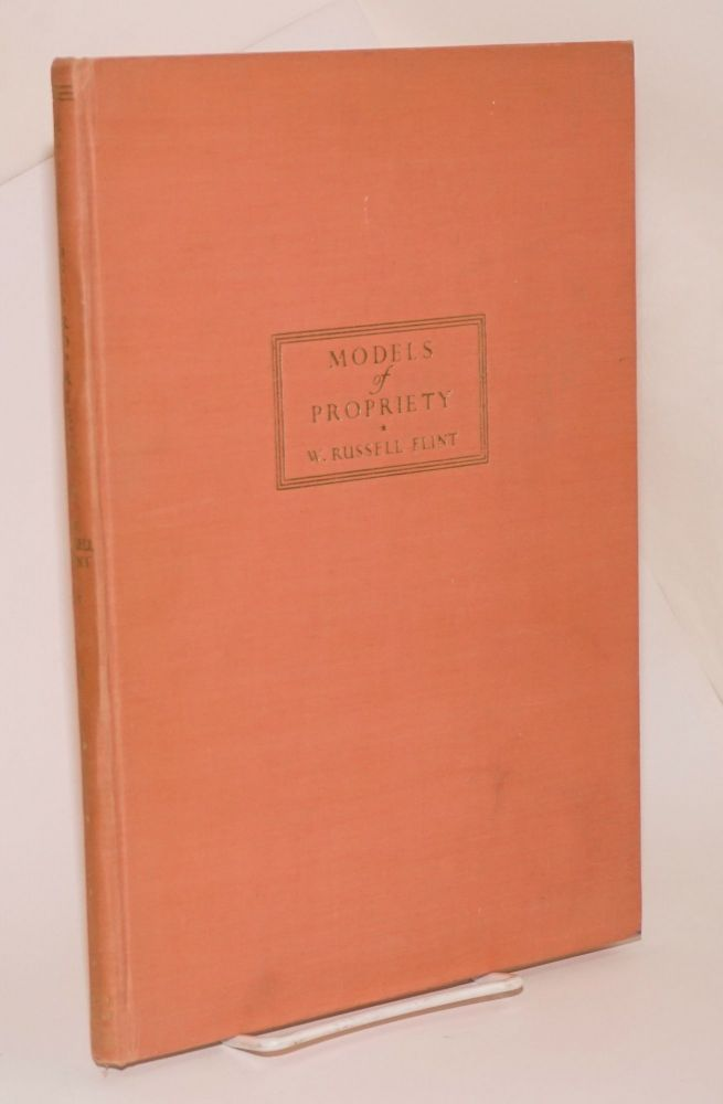 Models of Propriety; occasional caprices for the edification of ladies and the delight of gentlemen. W. Russell Flint.