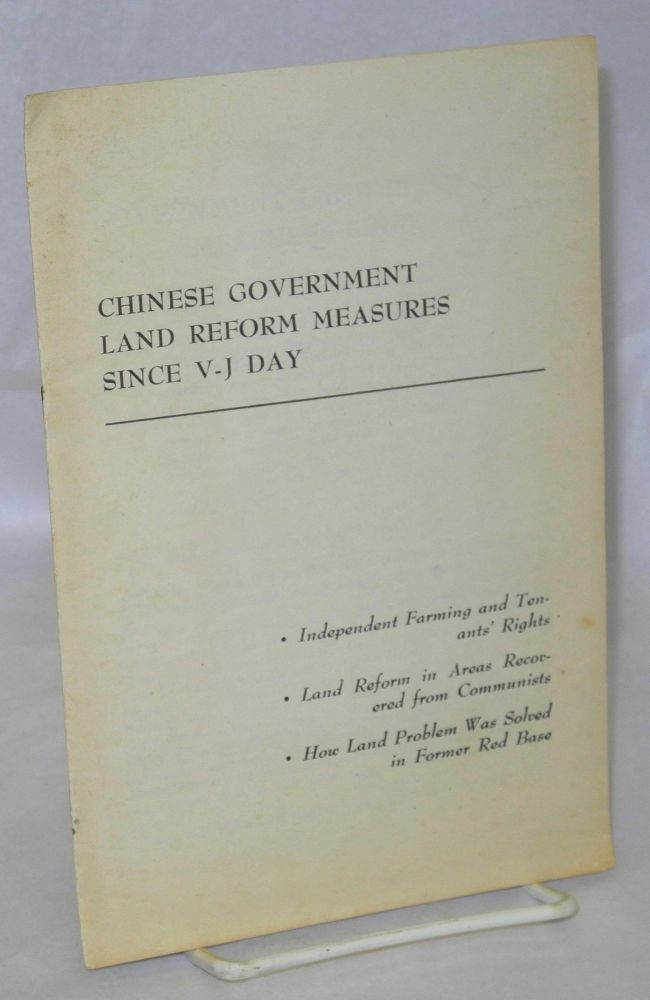 Chinese government land reform measures since V-J day: Independent farming and tenants' rights; land reform in areas recovered from Communists; how land problem was solved in former Red base