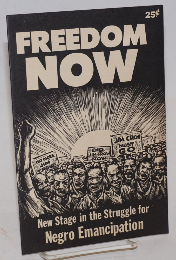 Freedom Now: The new stage in the struggle for Negro emancipation. Socialist Workers Party.