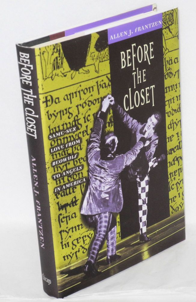 Before the closet: same-sex love from Beowulf to Angels in America. Allen J. Frantzen.