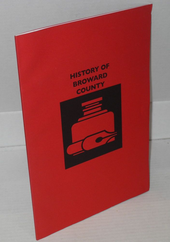 History of Broward County. Francis H. Miner, James A. Findlay, compiled Stuart McIver.