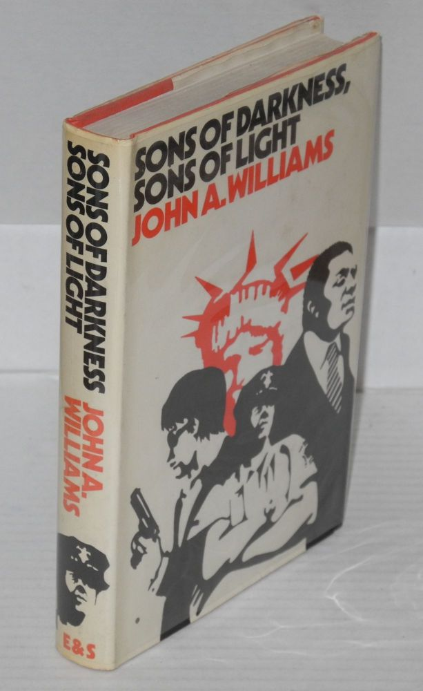 Sons of darkness, sons of light: a novel of some probability. John A. Williams.