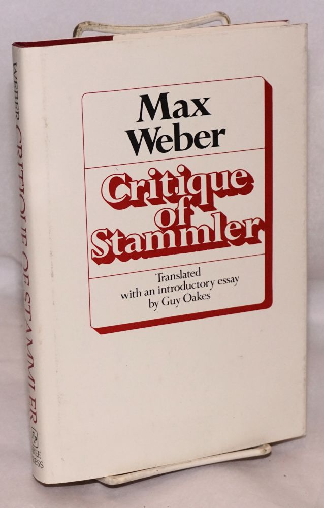 Critique of Stammler Translated, with an introductory essay, by Guy Oakes. Max Weber.