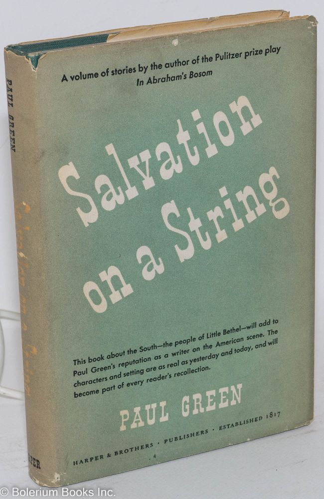 Salvation on a string and other tales of the South. Paul Green.