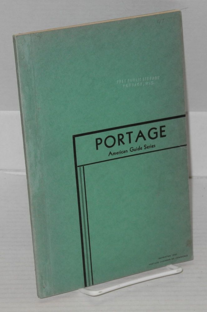 Portage. Work Projects Administration the Federal Writers' Project of Wisconsin, Compiled.