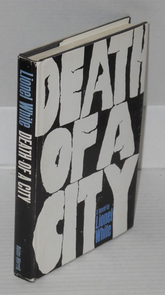Death of a city: a novel. Lionel White.