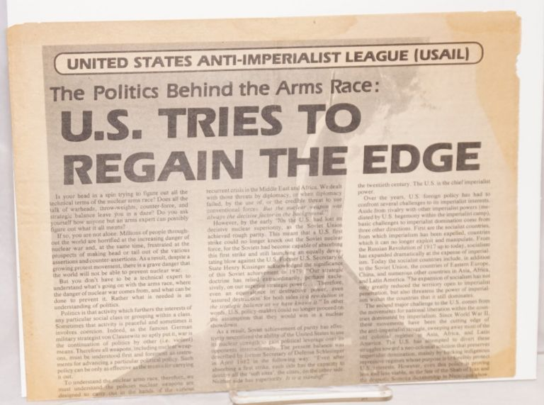 The politics behind the arms race: U.S. tries to regain the edge. United States Anti-Imperialist League, USAIL.