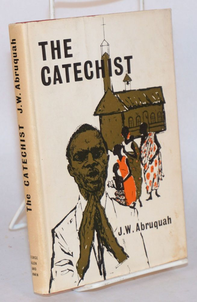 The catechist. J. W. Abruquah, , Elspeth Huxley.