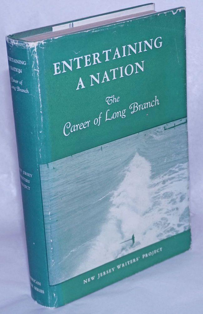 Entertaining a nation: the career of Long Branch. Work Projects Administration the Writers' Project, State of New Jersey, Written.