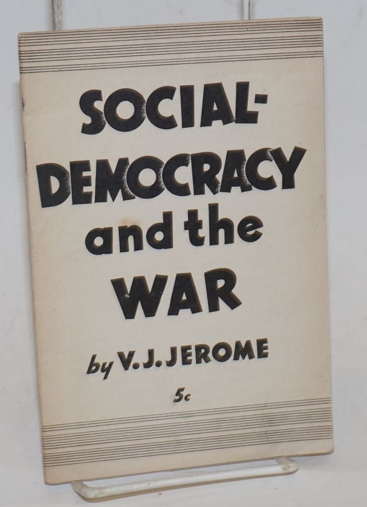 Social-democracy and the war. Victor Jeremy Jerome.