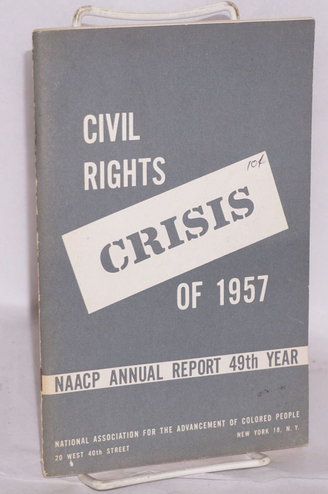 Civil rights crisis of 1957. NAACP annual report 49th year. National Association for the Advancement of Colored People.